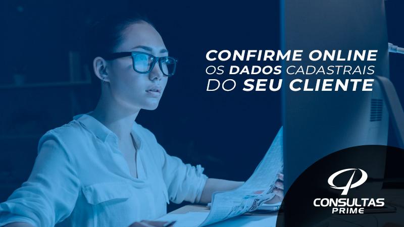 Confirme online os dados cadastrais do seu cliente