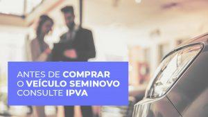 Antes de comprar veículo seminovo consulte IPVA