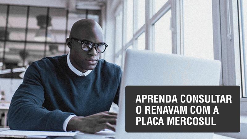 Aprenda consultar Renavam com Placa Mercosul