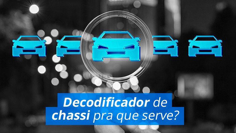 Pra que serve Decodificador de Chassi