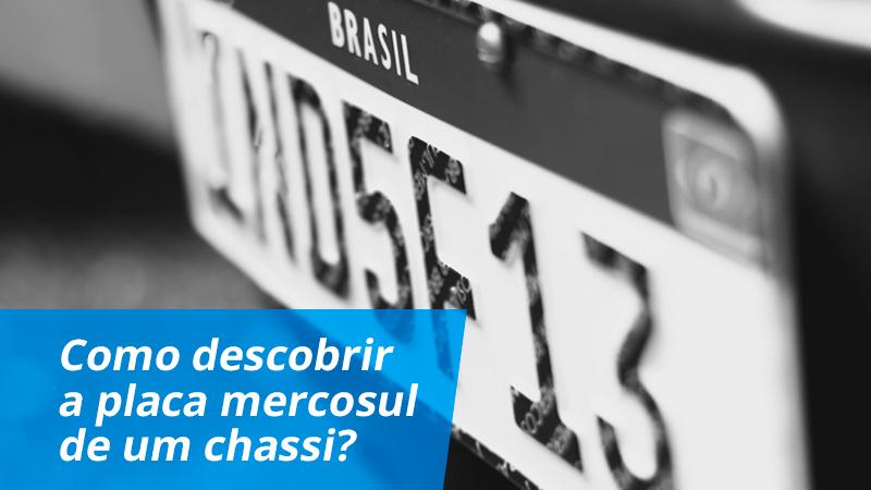 Como descobrir a Placa Mercosul de um chassi