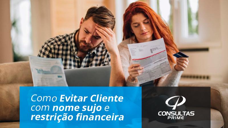 Como Evitar Cliente com nome sujo e Restrição Financeira