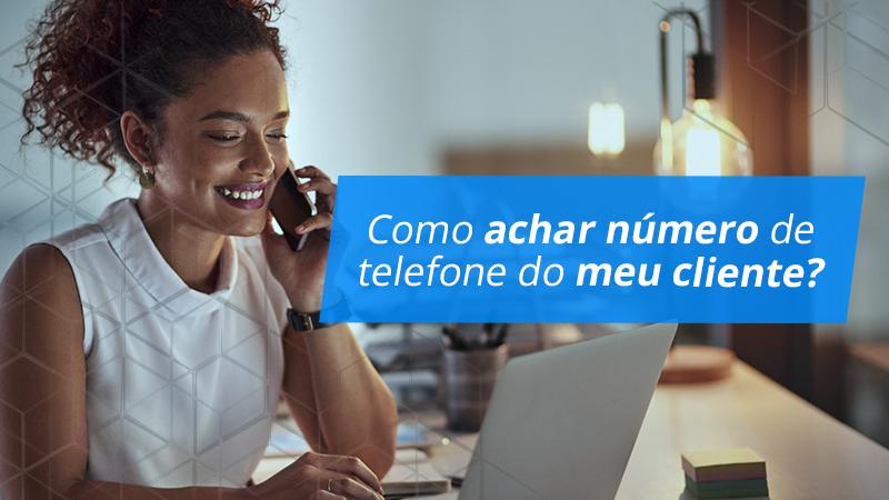 Como achar número de telefone do meu cliente