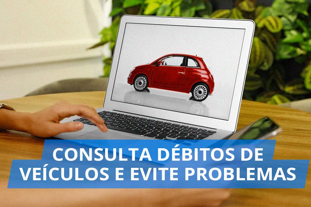 Consulta Debitos de veiculos e evite problemas