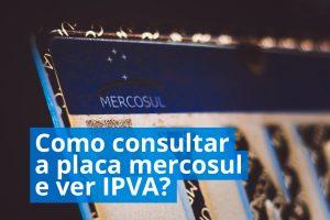 Como consultar Placa Mercosul e ver IPVA