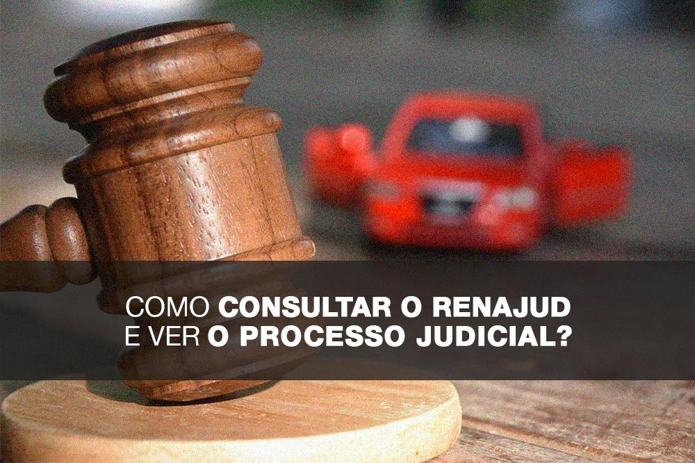 Como consultar Renajud e ver processo judicial