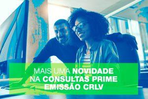 Novidade na Consultas Prime: Emissão CRLV
